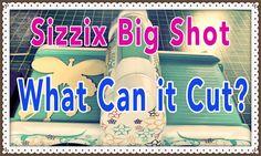 Sizzix Big Shot: 34 Materials It Can Cut