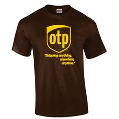 OTP Parody Logo Shirt - Shipping Anything, Anytime, Anywhere. ($20) ❤ liked on Polyvore featuring tops, shirts, fandom, graphic tees, logo top, shirt top, graphic print top, graphic print shirts and brown shirts