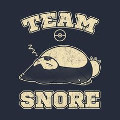 TEAM SNORE T-Shirt - Snorlax T-Shirt is $11 today at TeeFury!
