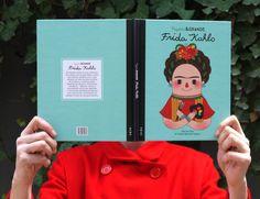 Pequeña & Grande FRIDA KAHLO  Author / Autor: María Isabel Sánchez Vegara Illustrator / Ilustradora: Gee Fan Eng