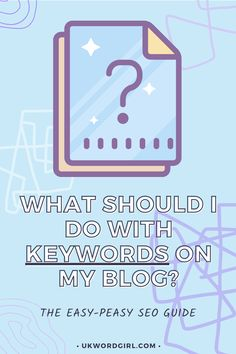 What should I do with keywords on my blog ~ SEO Q+A | UKWordGirl | #SEO #SearchEngineOptimisation #SEOTips | SEO For Beginners | SEO For Bloggers | How to SEO a Blog Post Seo Guide, Seo Tips, Seo For Beginners, Just Pretend, Web Browser, Search Engine Optimization, Need To Know, Blogging, About Me Blog
