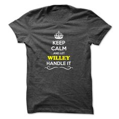 awesome Keep Calm and Let WILLEY Handle it today