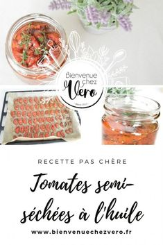 Tomates semi-séchées à l'huile - PIN IT French Girls, Lorraine, Cooking Time, Homemade, Vegan, Lifestyle, Business, Blog, Recipes