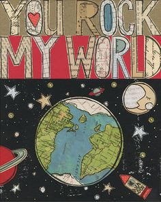 My You Rock My World  turned into a You're Outta This World greeting card.Hooray !