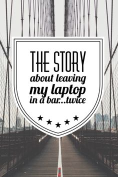 So this is the awkward part… I don't know what the hell has happened to me recently, but I have left my work laptop in not one…but two bars in London.