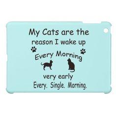 My Cats are the Reason I Wake Up iPad Mini Case