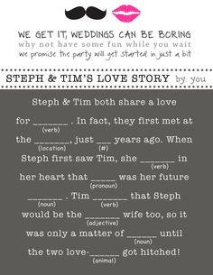 Wedding MadLibs- love the title! I wanna make our wedding & reception as much FUN as possible!