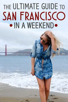 Guide to San Francisco in a Weekend