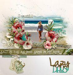 Imaginarium Designs: Lazy Days by Leonie Neal-Dawson Couple Scrapbook, Beach Scrapbook Layouts, Scrapbook Sketches, Travel Scrapbook, Scrapbooking Layouts, Scrapbook Cards, Paradise Found, Photo Layouts, Thing 1