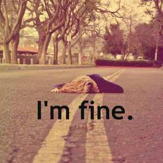 I'm fine. CHRONIC PAIN.