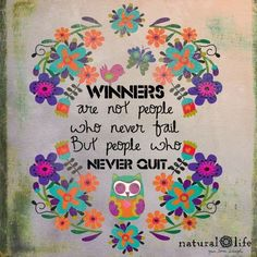 Winners never quit! Happy Thoughts, Positive Thoughts, Positive Quotes, Motivational Quotes, Inspirational Quotes, Pretty Words, Beautiful Words, Words Quotes, Wise Words