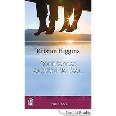 Confidences au bord de l'eau eBook: Kristan Higgins, Sophie Dalle: Amazon.fr: Livres