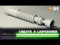 Blender Beginner Tutorial: Create a Lightsaber - 1 of 2 - YouTube