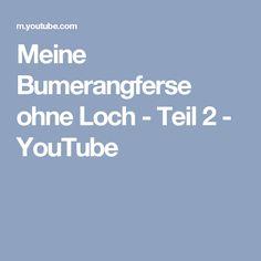 Meine Bumerangferse ohne Loch - Teil 2 - YouTube