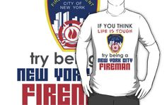 Try being a New York City Fireman by dcroffe