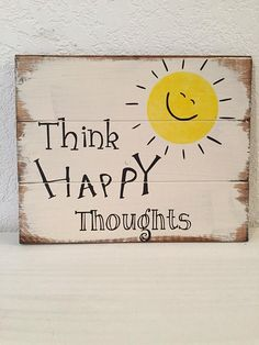 Think happy thoughts x 10 hand-painted wood sign,uplifting sign,inspirational sign,home decor,office decor Painted Boards, Painted Wood Signs, Wooden Signs, Painted Wood Pallets, Wooden Decor, Rustic Decor, Happy Signs, Make Your Own Sign, Think Happy Thoughts