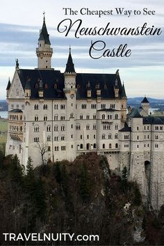 The Cheapest Way to See Neuschwanstein Castle in Germany: A Self-Guided Tour