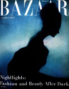 Harper's Bazaar cover photographed by Richard Avedon, October 1957 Fashion Magazine Cover, Fashion Cover, Magazine Art, Magazine Covers, Vintage Vogue, Vintage Ads, Silhouette Fashion, Richard Avedon Photography, America Images
