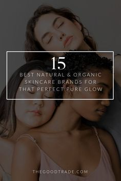 15 Best Natural & Organic Skincare Brands For That Perfect Pure Glow // The Good Trade // Best Organic Makeup, Organic Makeup Brands, Organic Beauty, Organic Skin Care, Natural Facial, Natural Skin Care, Beauty Routine Skin, True Botanicals, Beauty Makeup Tips