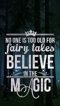 No one is too old for fairy tales... (Tia) iPhone 6 wallpaper background | #believe #magic #forest