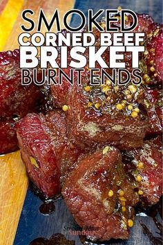 smoked corned beef burnt ends recipe - If you love corned beef and you love bbq you'll definitely be loving these corned beef brisket burnt ends. They are savory and sweet and will have your taste buds singing! #traegerbbq #cornedbeef #burntends #smokerrecipes #bbqrecipe