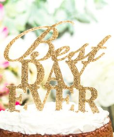 'Best Day Ever' Serif Cake Topper by Z Create Design #zulilyfinds