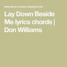 Lay Down Beside Me lyrics chords   Don Williams