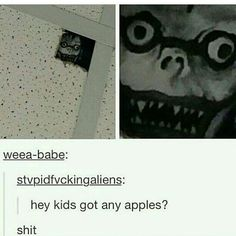 is it weird that Ryuk is my fave character >>> OH MY GOD I SHOULD DO THAT THERES SO MANY HOLES IN OUR SCHOOL CEILING