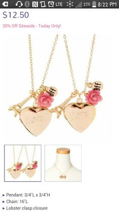 I am not a big fan of the store claires but I love this necklace for me and my bff check out this website for more   http://www.claires.com/us/products/best-friends-love-heart-shaped-locket%2C--carved-rose-and-eiffel-tower-pendant-necklaces-67741