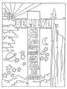 Coloring Pages for Kids by Mr. Adron: Believe on the Lord, Acts 16:31 Coloring Page. Print this page from my blog. It is perfect for Bible class.