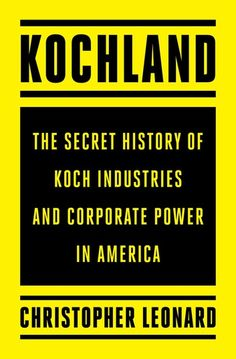 The annual revenue of Koch Industries is bigger than that of Goldman Sachs, Facebook, and U.S. Steel combined. Koch is everywhere: from the fertilizers that make our food to the chemicals that make our pipes to the synthetics that make our carpets and diapers to the Wall Street trading in all these commodities. But few people know much about Koch Industries and that's because the billionaire Koch brothers want it that way.
