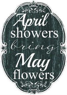Chalkboard quotes #aprilshowers