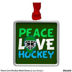 Peace Love Hockey Green Square Metal Christmas Ornament Gift. I love playing hockey. A cute goalie mask as the O in Love on this green sports gift for a coach or player.