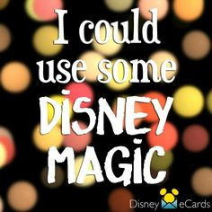 I can always use some Disney Magic!!!