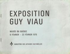VIAU, GUY. Exposition Guy Viau. Musée du Québec. 6 février-23 février 1975 (brochure).