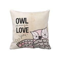 Owl always love you Throw Pillow- gift idea for our new house @Austin Frederick