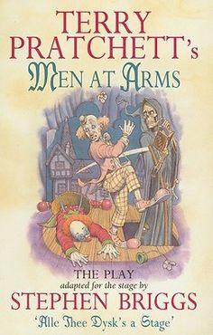 Terry Pratchett's Men at Arms (The Play)  by Stephen Briggs (Adapter), Terry Pratchett (Creator)