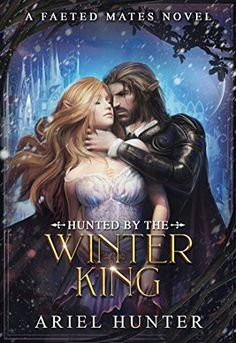 Hunted by the Winter King (Faeted Mates Book by [Hunter, Ariel] Book Club Books, Book Lists, Book 1, Good Books, The Book, Fantasy Books To Read, Paranormal Romance Books, Beautiful Book Covers, Custom Book