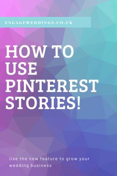 What are Pinterest story pins and how do they work? — Engage Weddings