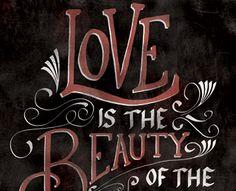 Love is the Beauty of the Soul   by: jburns11 (via Creattica)