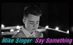 Say Something – A Great Big World & Christina Aguilera Cover MIKE SINGER – prod. by Vichy Ratey | Mike Singer