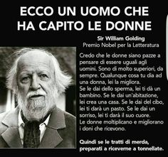 un uomo che ha capito le donne Uno tra tanti. William Golding, Yoga Quotes, Life Quotes, Italian Quotes, In My Feelings, Beautiful Words, Cool Words, Sentences, Decir No