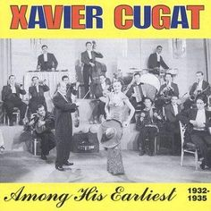 Precision Series Xavier Cugat - Among His Earliest 1932-1935, Green