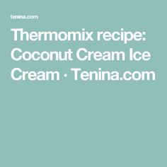 The traditional Mango Sticky Rice loved by all who have ever eaten it. BUT with a Tenina twist of course. Thai Thai again I say. Thermomix Icecream, Ice Cream Churner, Tuna Dip, Make Brown Sugar, Mango Sticky Rice, Naan Recipe, Dairy Free Ice Cream, Mango Puree