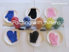 "Painting with mittens by Teach Preschool.  Interactive literacy: Three Little Kittens.   You could link these activities with reading or watching  ""The Mitten""by Alvin Tresselt, illustrated by Yaroslava.  (Harper Collins)"