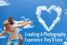 Creating a Photography Experience They'll Love (via The Modern Tog)
