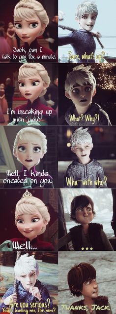 I am against cheating really I am but...YES!!! I understand people think jelsa would be a good idea (ice powers and all) but the only connection they would have is the ice. With Hiccup he would be able to help repair the self mental damage Elsa had undergone and help her become better all around