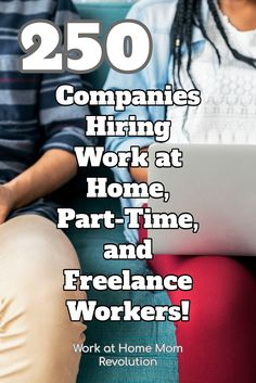 250 Companies Hiring Work at Home, Part-Time, and Freelance Workers! If you're seeking work from home, this list of remote opportunities is a great start! 250 companies hiring telecommute workers right now! You can find a home-based job! Learn more at https://workathomemomrevolution.com