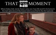 THAT #OTH MOMENT There is only One Tree Hill---First season...not episode, right?