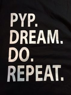 PYP. Dream. Do. Repeat.